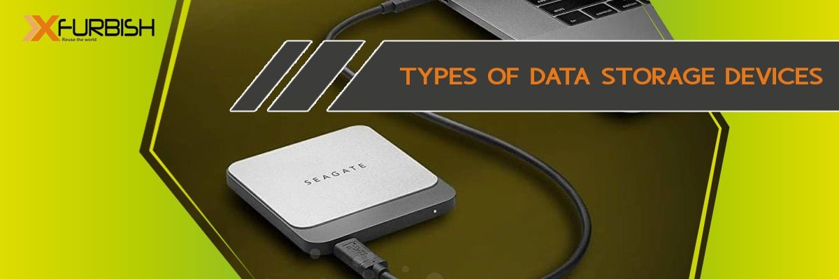 Data Storage Devices   Types of Storage Devices